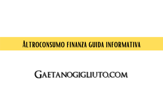 Altroconsumo finanza guida informativa