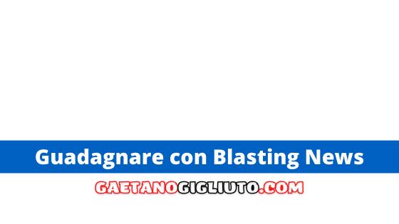 Guadagnare con Blasting News