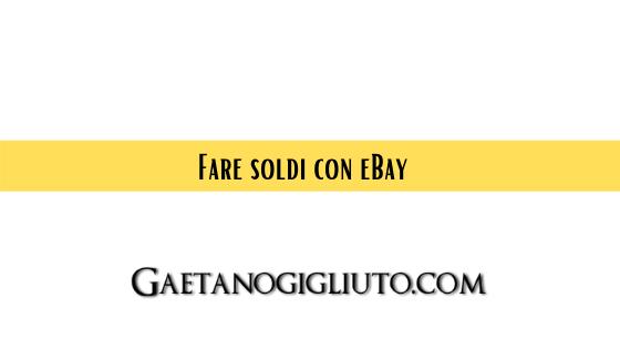 Fare soldi con eBay