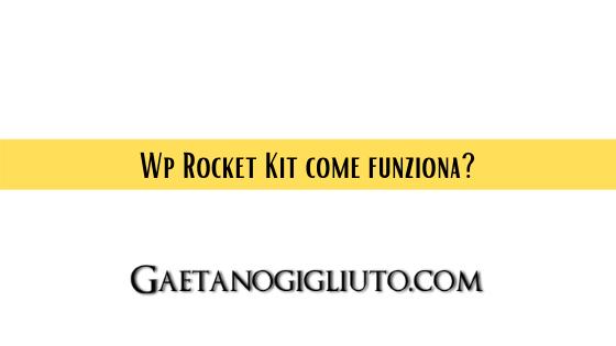 Wp Rocket Kit come funziona