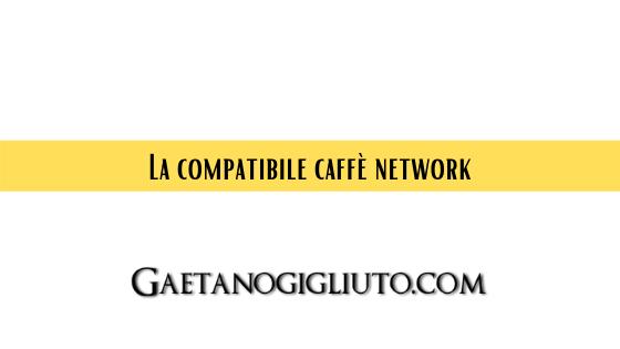 La compatibile caffè network